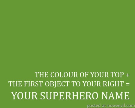 your super hero name