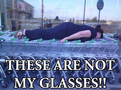 not my glasses