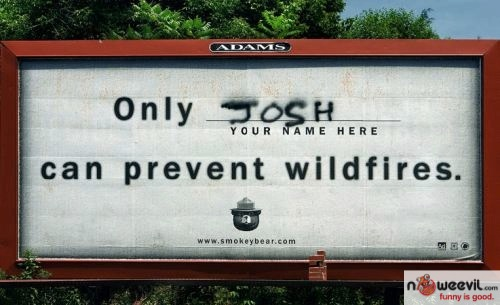 only josh can prevent fires